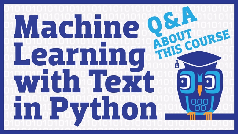 Machine Learning with Text in Python: Course Info Session