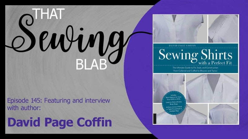 64b15e8a1f3 That Sewing Blab Ep. 145: Interview with Author David Page Coffin ...