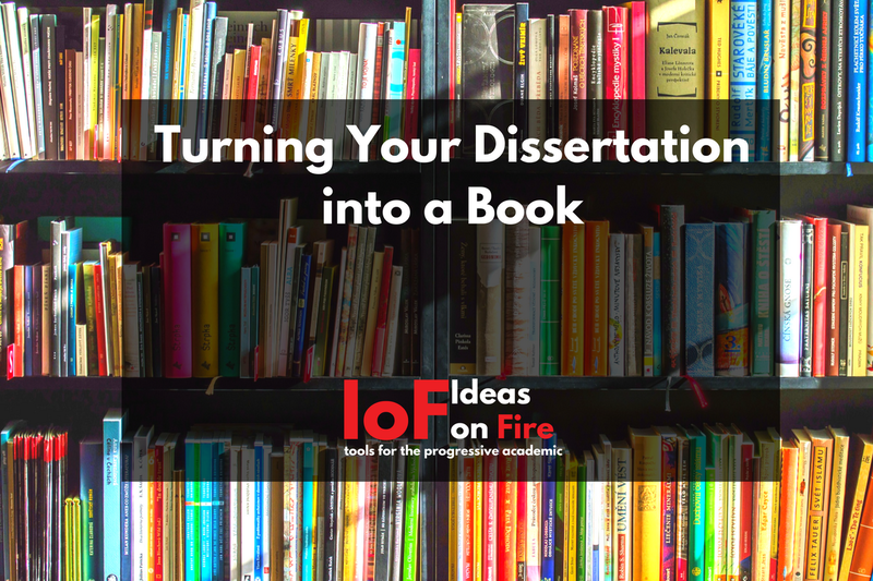 dissertation into a book After attaining your phd, the real work then begins you must secure a job and, very likely, get published we can and will help you do both, through our transformational editing and publishing services.