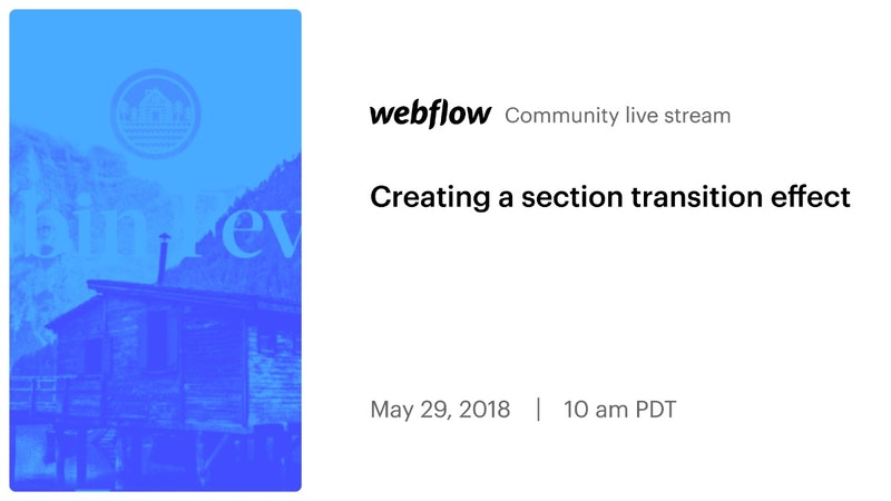Webflow Workshop #121: Creating a section transition effect - Crowdcast
