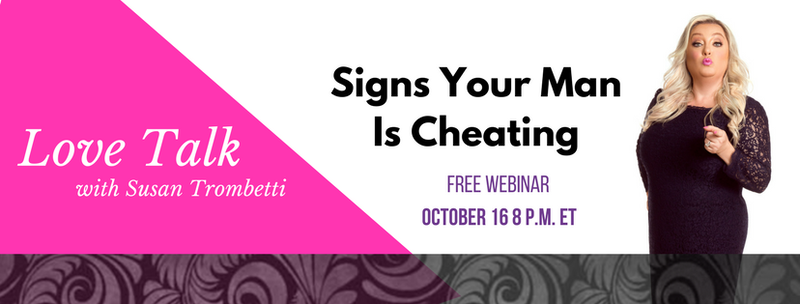 Signs Your Man Is Cheating – Love Talk with Susan Trombetti