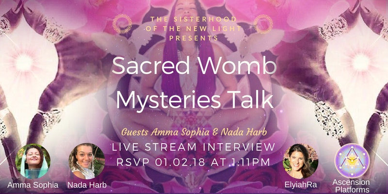 Sisterhood Live Talk - Sacred Womb Mysteries with Amma & Nada